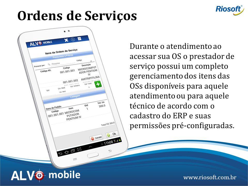 www.riosoft.com.br mobile Durante o atendimento ao acessar sua OS o prestador de serviço possui um completo gerenciamento dos itens das OSs disponívei