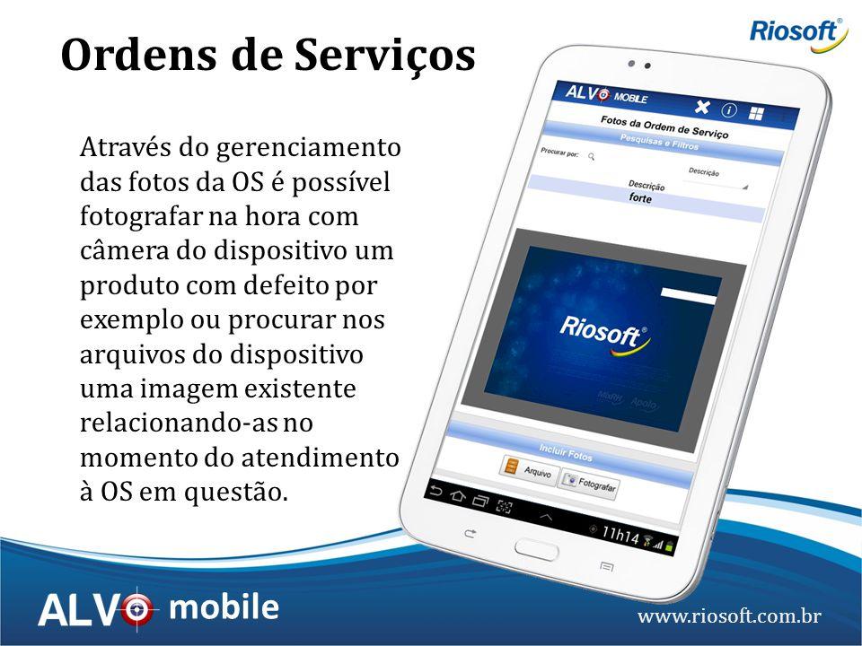 www.riosoft.com.br mobile Através do gerenciamento das fotos da OS é possível fotografar na hora com câmera do dispositivo um produto com defeito por