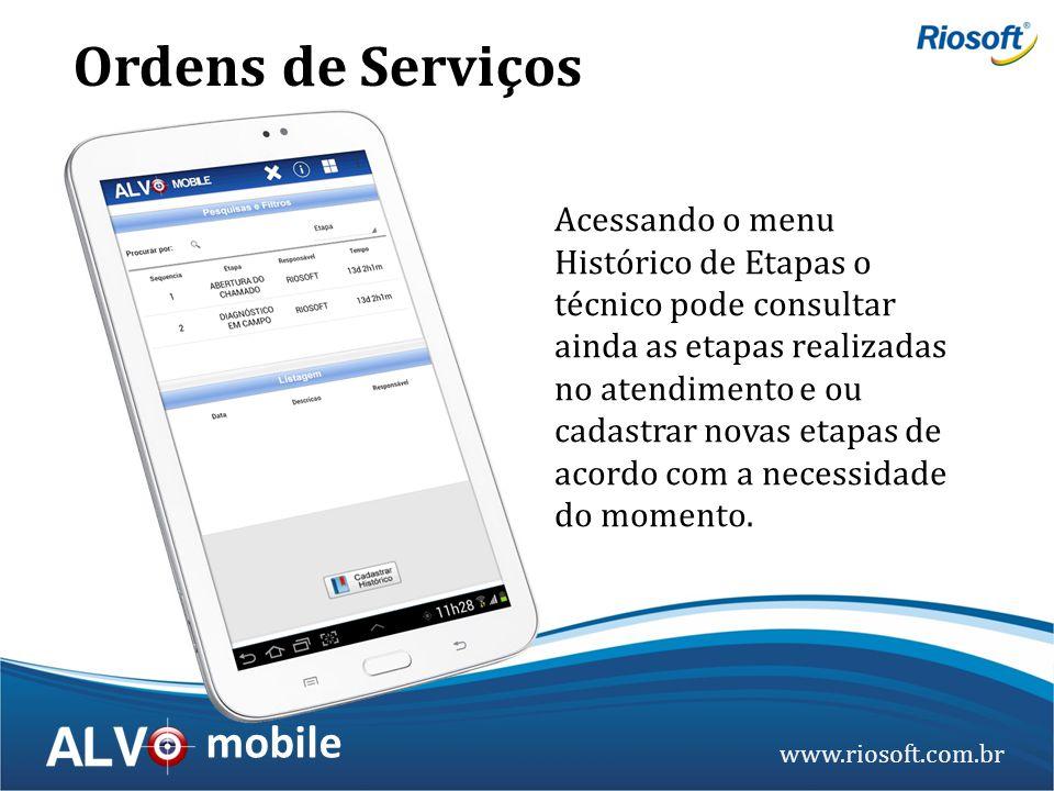 www.riosoft.com.br mobile Acessando o menu Histórico de Etapas o técnico pode consultar ainda as etapas realizadas no atendimento e ou cadastrar novas