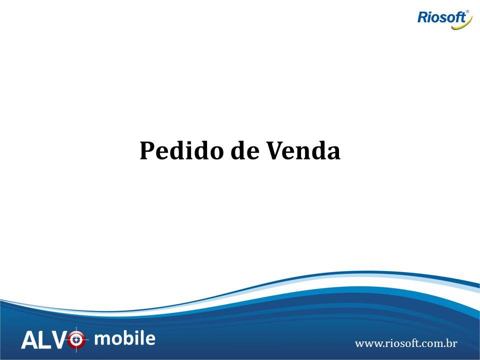 www.riosoft.com.br mobile Pedido de Venda