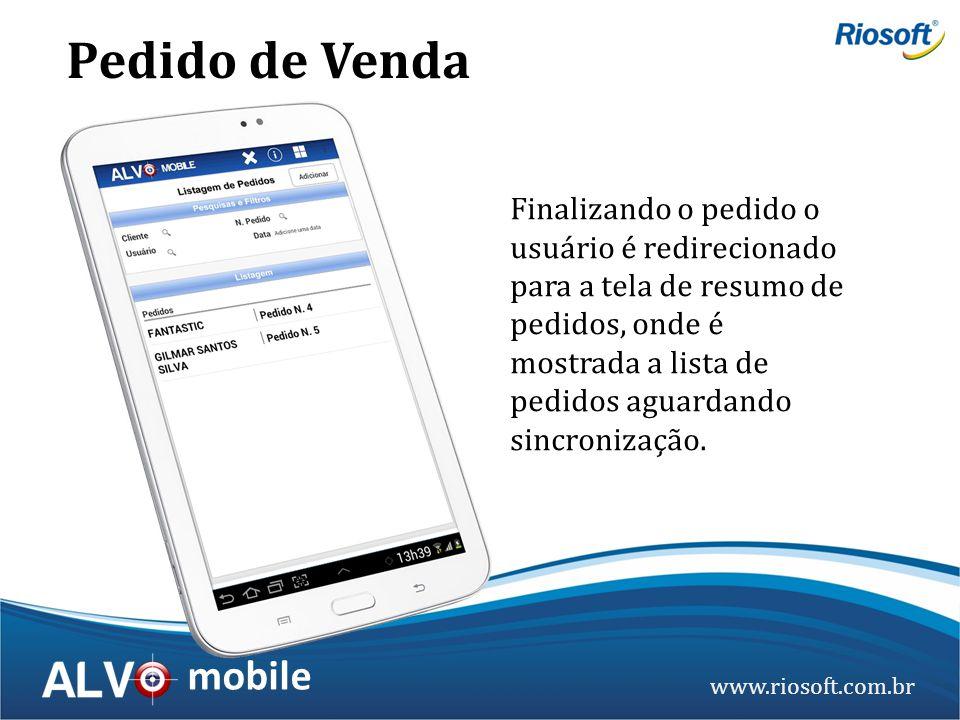 www.riosoft.com.br mobile Finalizando o pedido o usuário é redirecionado para a tela de resumo de pedidos, onde é mostrada a lista de pedidos aguardan
