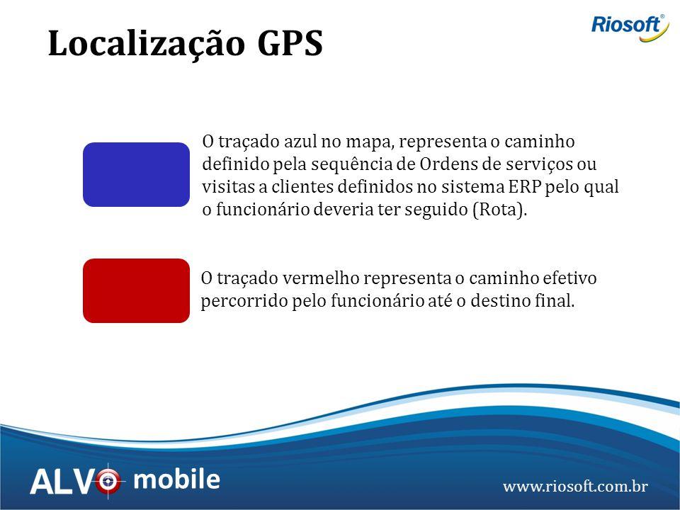 www.riosoft.com.br mobile Localização GPS O traçado azul no mapa, representa o caminho definido pela sequência de Ordens de serviços ou visitas a clie