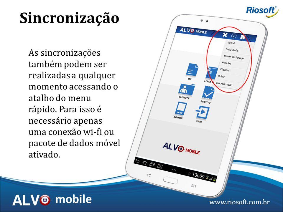 www.riosoft.com.br mobile As sincronizações também podem ser realizadas a qualquer momento acessando o atalho do menu rápido. Para isso é necessário a
