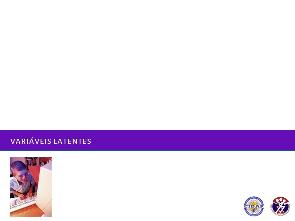 VARIÁVEIS LATENTES