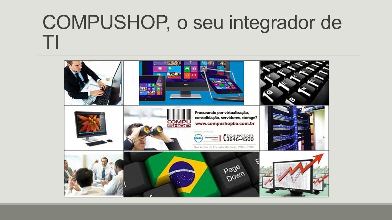 COMPUSHOP, o seu integrador de TI