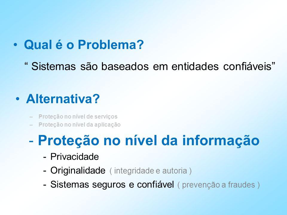Qual é o Problema. Sistemas são baseados em entidades confiáveis Alternativa.