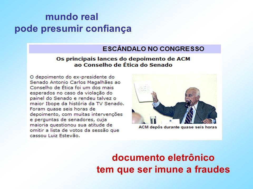 mundo real pode presumir confiança documento eletrônico tem que ser imune a fraudes