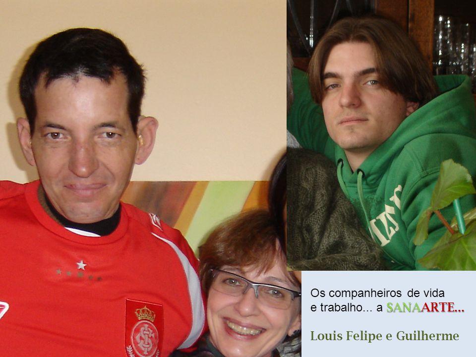Os companheiros de vida SANAARTE... e trabalho... a SANAARTE... Louis Felipe e Guilherme