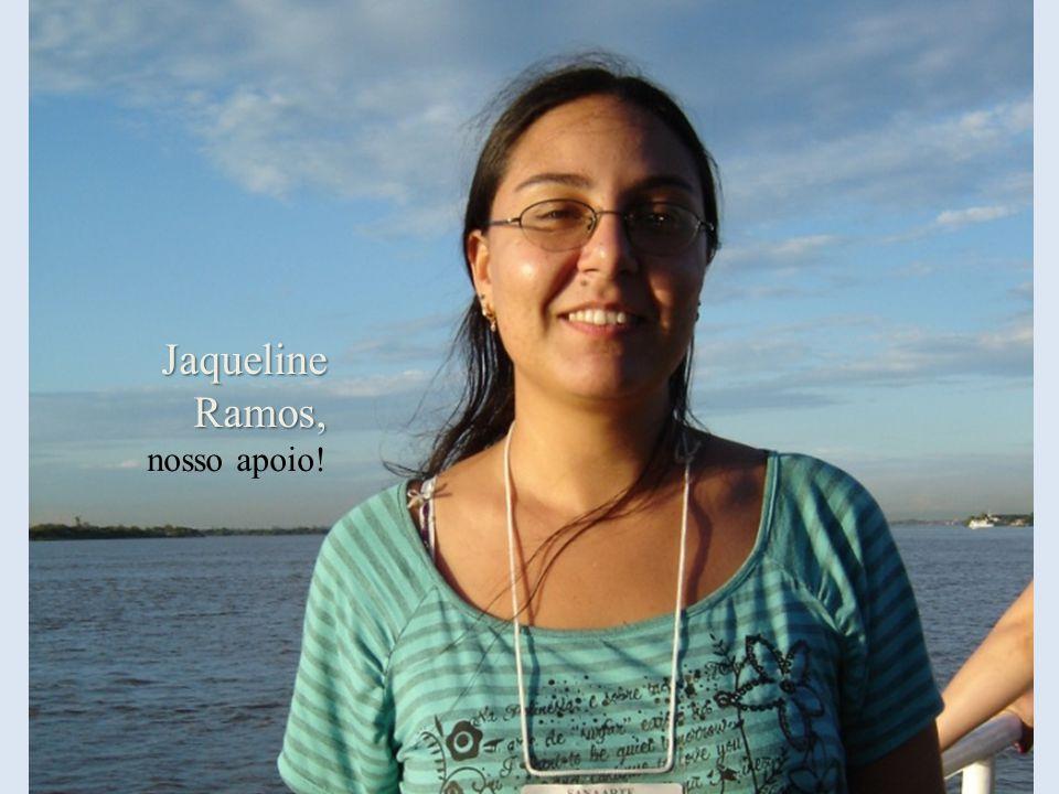 Jaqueline Ramos, Jaqueline Ramos, nosso apoio!