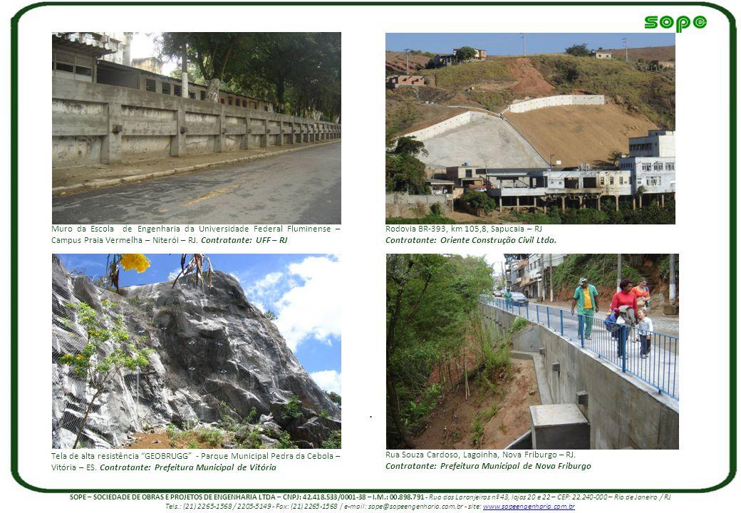 Rodovia BR-393, km 105,8, Sapucaia – RJ Contratante: Oriente Construção Civil Ltda. Muro da Escola de Engenharia da Universidade Federal Fluminense –