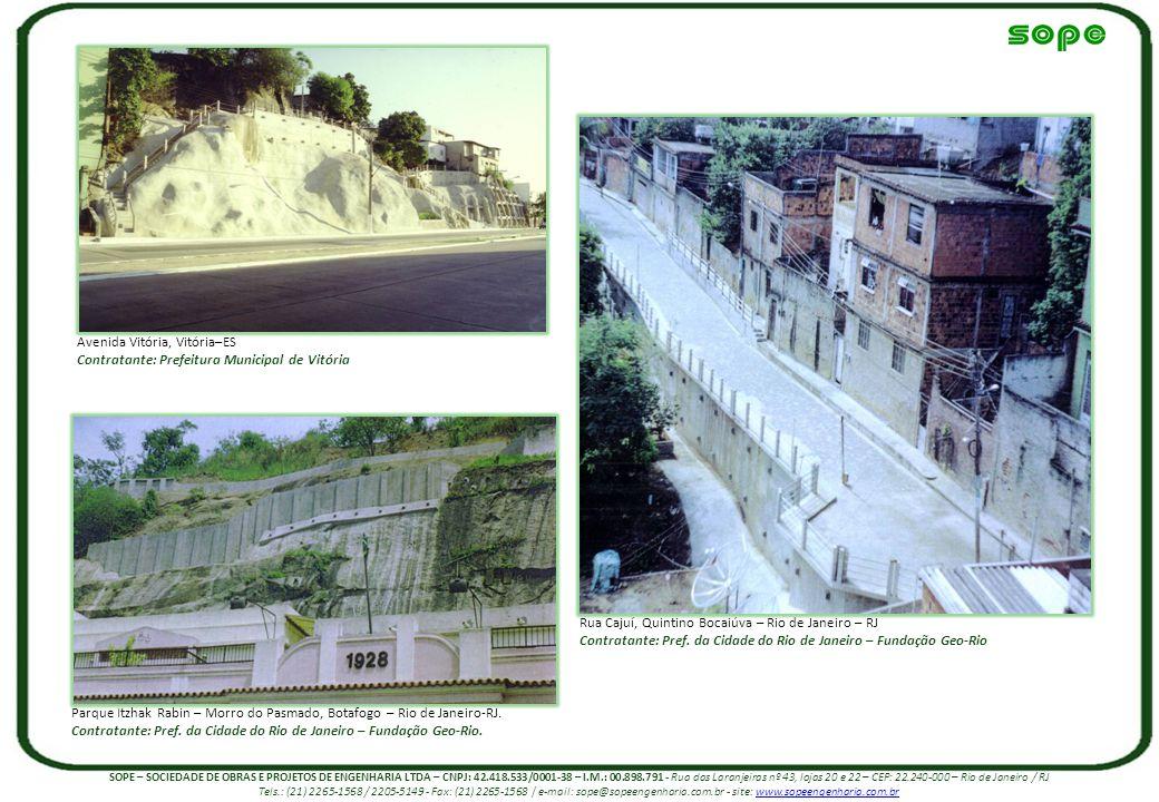 Avenida Vitória, Vitória–ES Contratante: Prefeitura Municipal de Vitória Parque Itzhak Rabin – Morro do Pasmado, Botafogo – Rio de Janeiro-RJ. Contrat