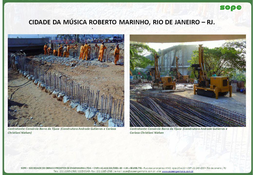 . CIDADE DA MÚSICA ROBERTO MARINHO, RIO DE JANEIRO – RJ. Contratante: Consórcio Barra da Tijuca (Construtora Andrade Gutierres e Carioca Christiani Ni