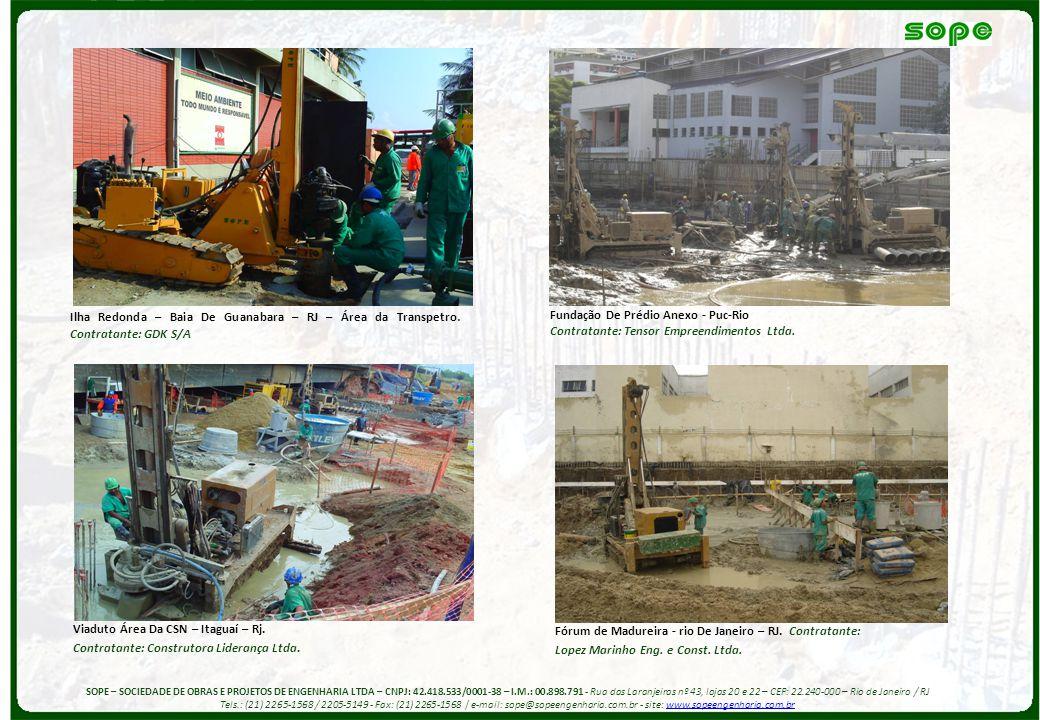 Viaduto Área Da CSN – Itaguaí – Rj. Contratante: Construtora Liderança Ltda. Fundação De Prédio Anexo - Puc-Rio Contratante: Tensor Empreendimentos Lt