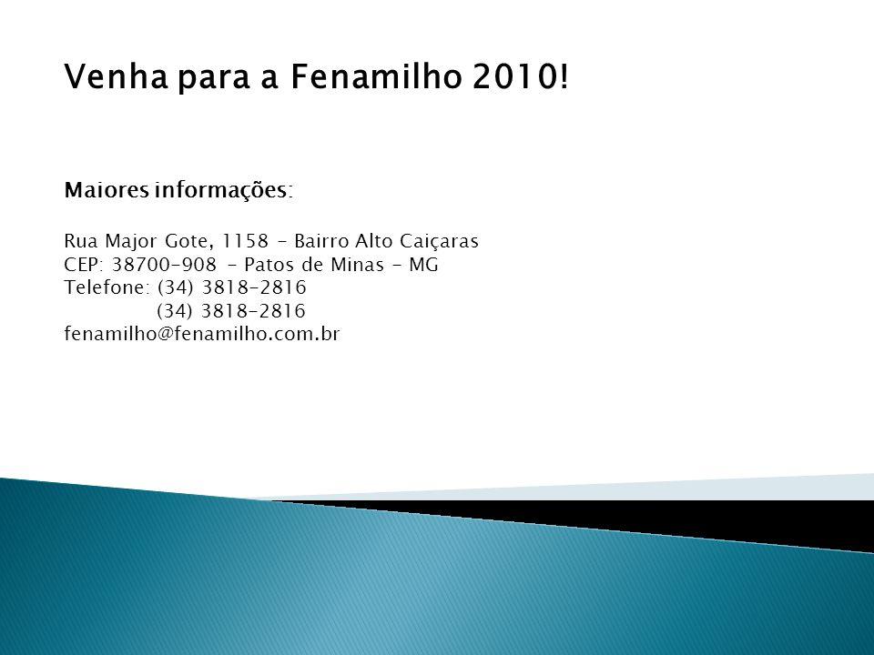 Venha para a Fenamilho 2010.