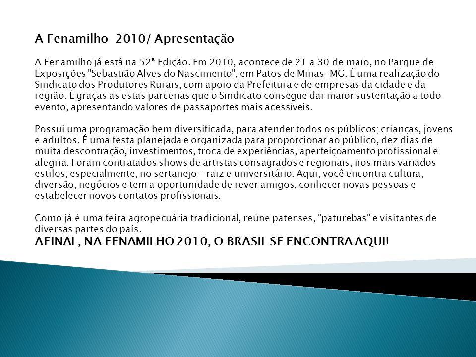 A Fenamilho 2010/ Apresentação A Fenamilho já está na 52ª Edição.