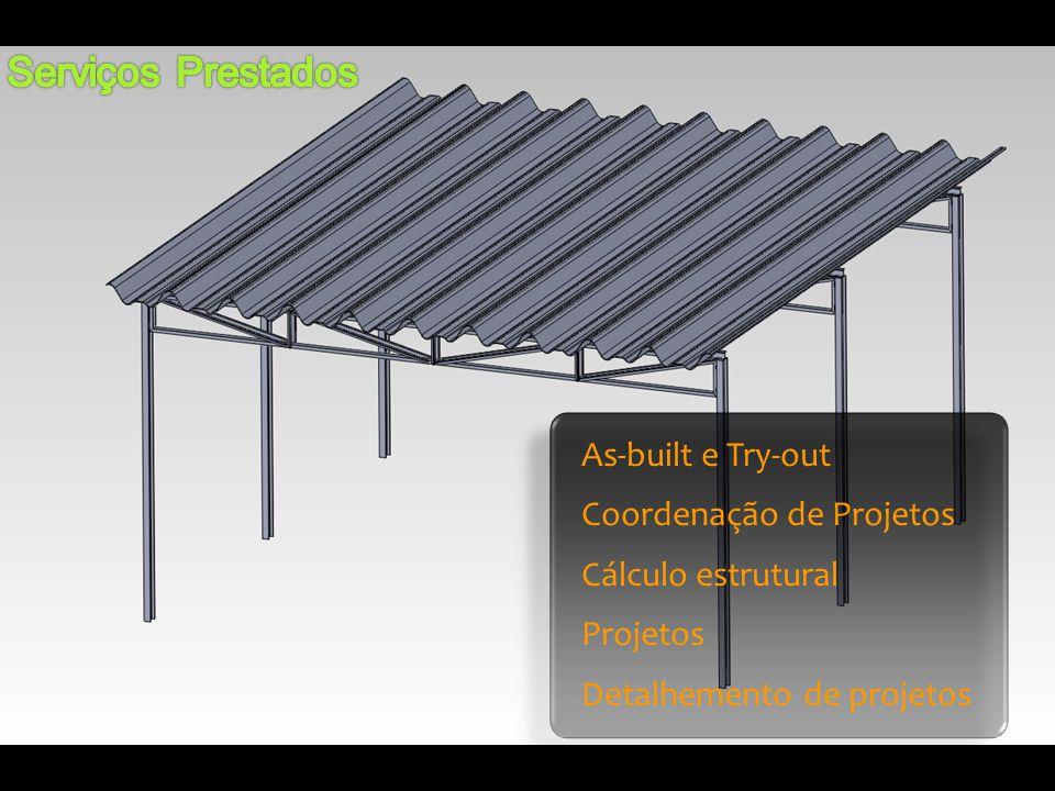 As-built e Try-out Coordenação de Projetos Cálculo estrutural Projetos Detalhemento de projetos