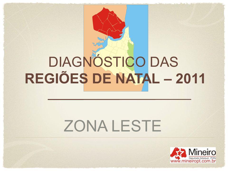 ZONA LESTE DIAGNÓSTICO DAS REGIÕES DE NATAL – 2011