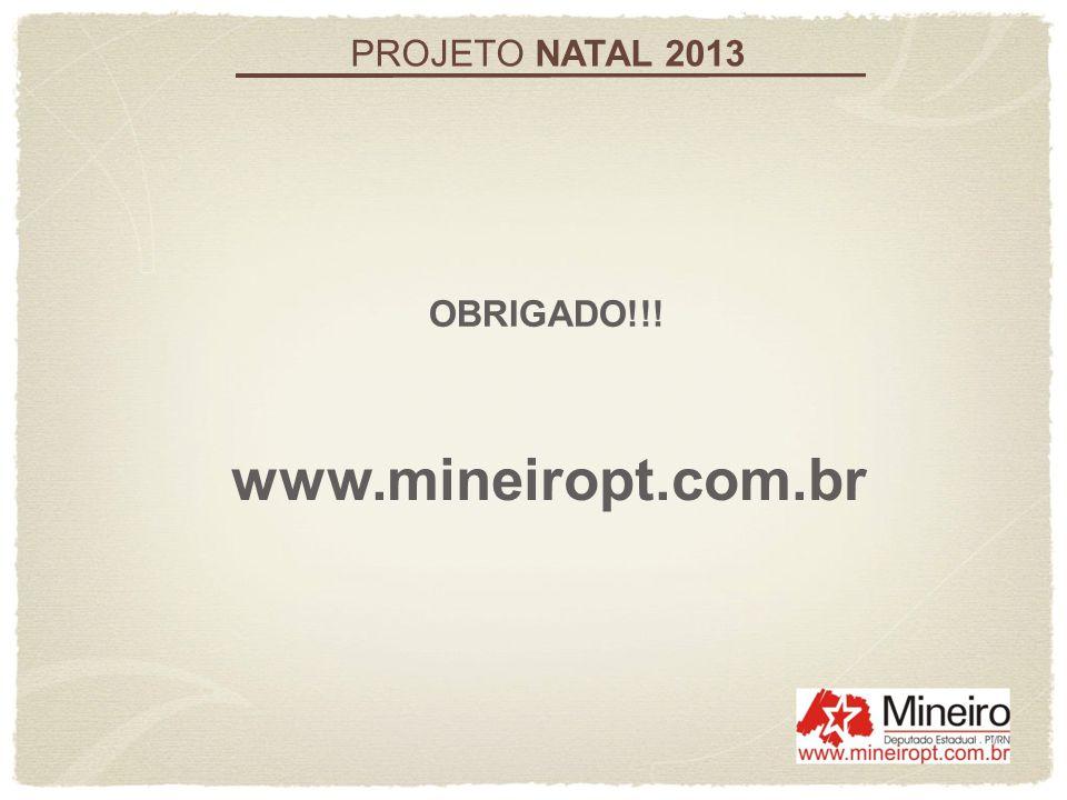 PROJETO NATAL 2013 OBRIGADO!!! www.mineiropt.com.br