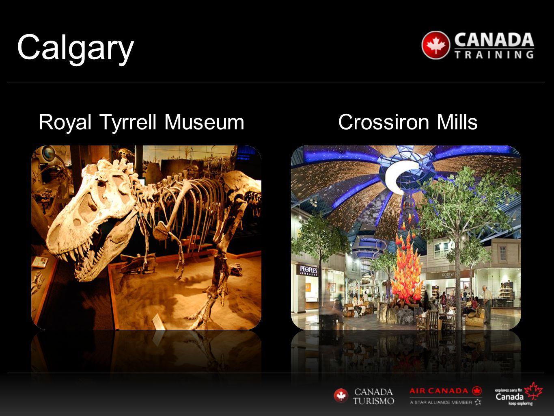 Calgary Crossiron MillsRoyal Tyrrell Museum