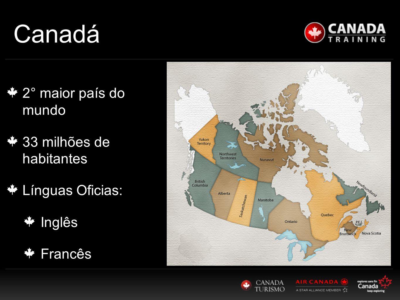 Canadá 2° maior país do mundo 33 milhões de habitantes Línguas Oficias: Inglês Francês