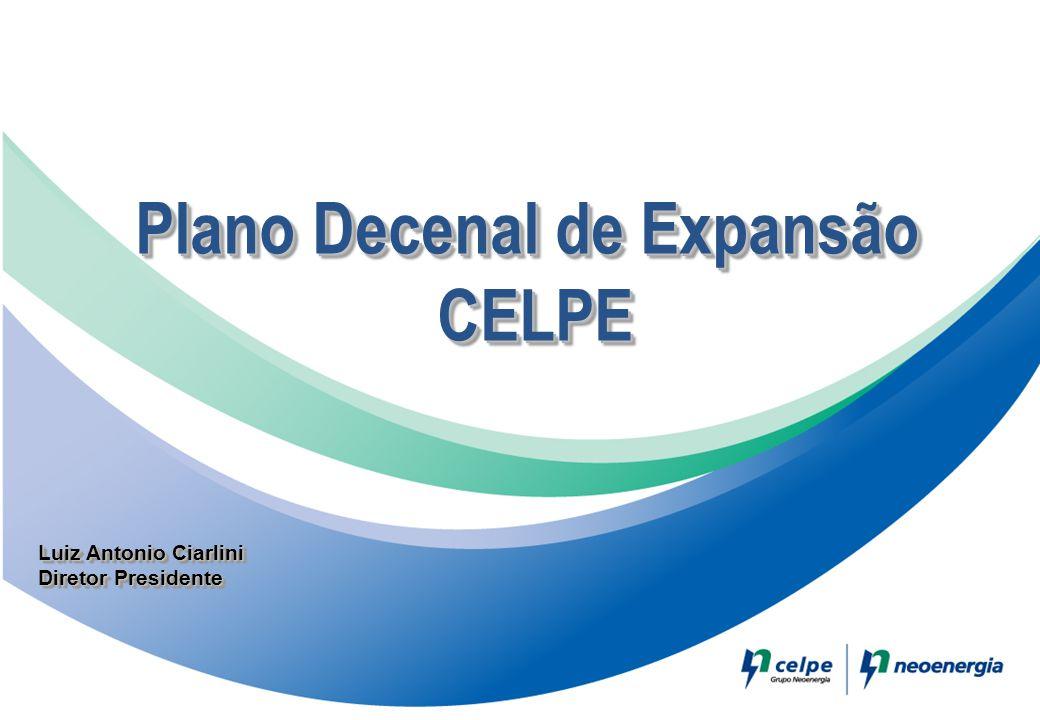 Plano Decenal de Expansão CELPE CELPE Plano Decenal de Expansão CELPE CELPE Luiz Antonio Ciarlini Diretor Presidente Luiz Antonio Ciarlini Diretor Pre