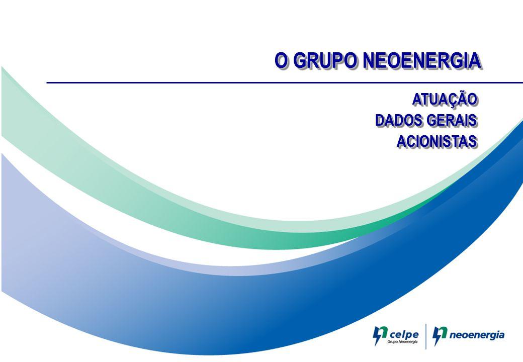 O GRUPO NEOENERGIA ATUAÇÃO DADOS GERAIS ACIONISTASATUAÇÃO ACIONISTAS