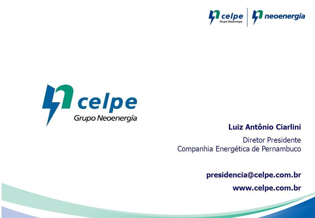 Luiz Antônio Ciarlini Diretor Presidente Companhia Energética de Pernambuco presidencia@celpe.com.br www.celpe.com.br