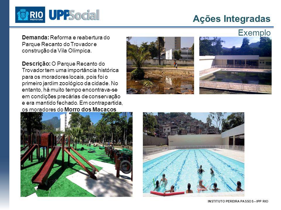 INSTITUTO PEREIRA PASSOS – IPP RIO Demanda: Reforma e reabertura do Parque Recanto do Trovador e construção da Vila Olímpica. Descrição: O Parque Reca