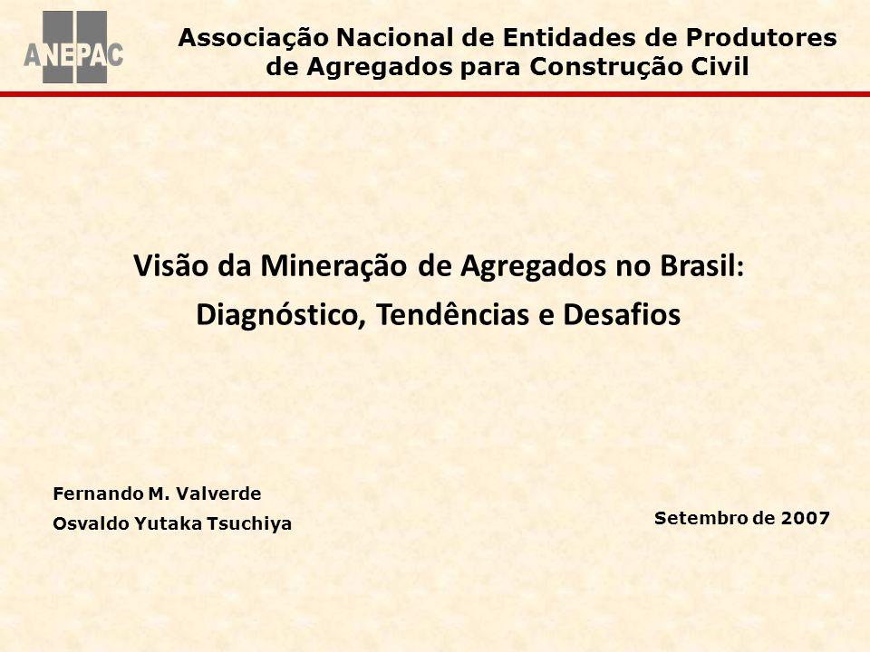 Associação Nacional de Entidades de Produtores de Agregados para Construção Civil Visão da Mineração de Agregados no Brasil : Diagnóstico, Tendências