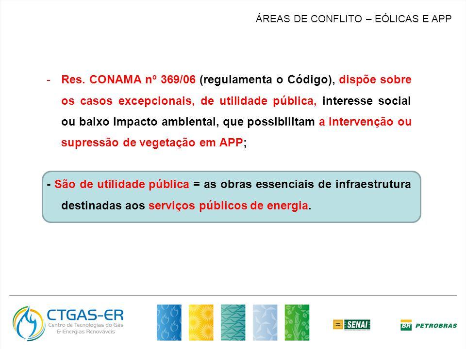 MERCADO ÁREAS DE CONFLITO – EÓLICAS E APP -Res. CONAMA nº 369/06 (regulamenta o Código), dispõe sobre os casos excepcionais, de utilidade pública, int
