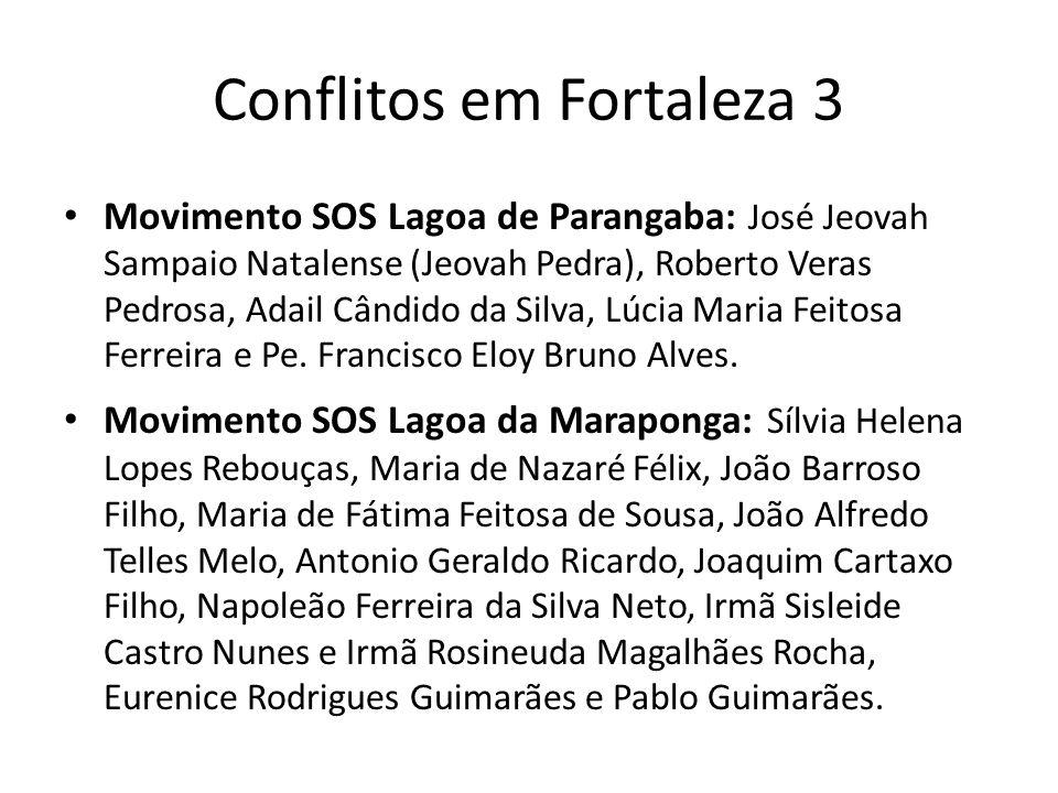 Conflitos em Fortaleza 3 Movimento SOS Lagoa de Parangaba: José Jeovah Sampaio Natalense (Jeovah Pedra), Roberto Veras Pedrosa, Adail Cândido da Silva, Lúcia Maria Feitosa Ferreira e Pe.