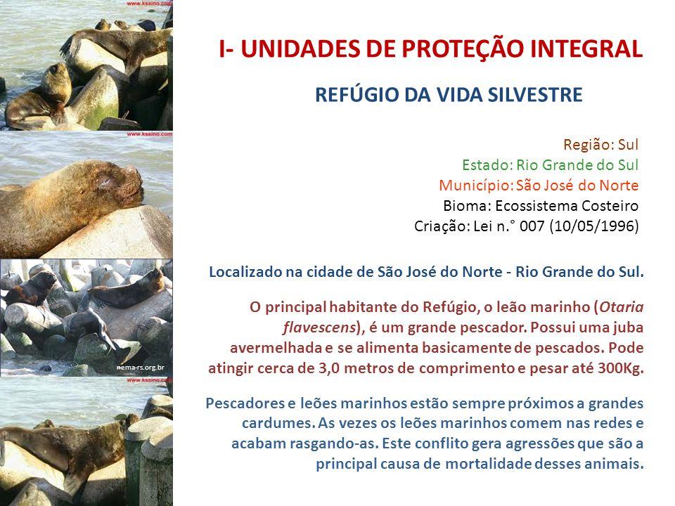 I- UNIDADES DE PROTEÇÃO INTEGRAL REFÚGIO DA VIDA SILVESTRE nema-rs.org.br Região: Sul Estado: Rio Grande do Sul Município: São José do Norte Bioma: Ec