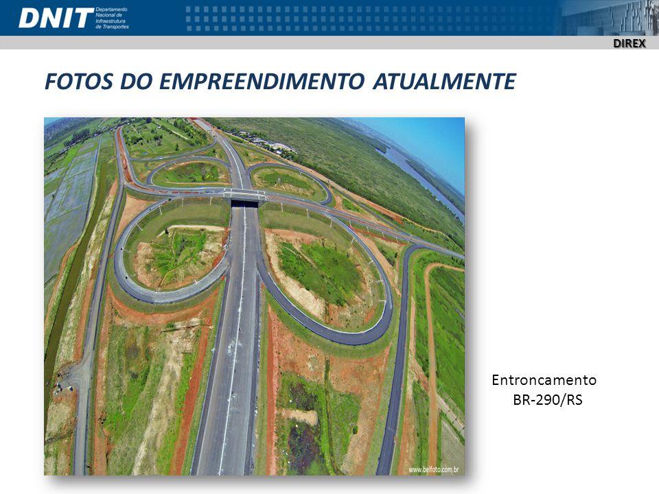 DIREX FOTOS DO EMPREENDIMENTO ATUALMENTE Entroncamento BR-290/RS