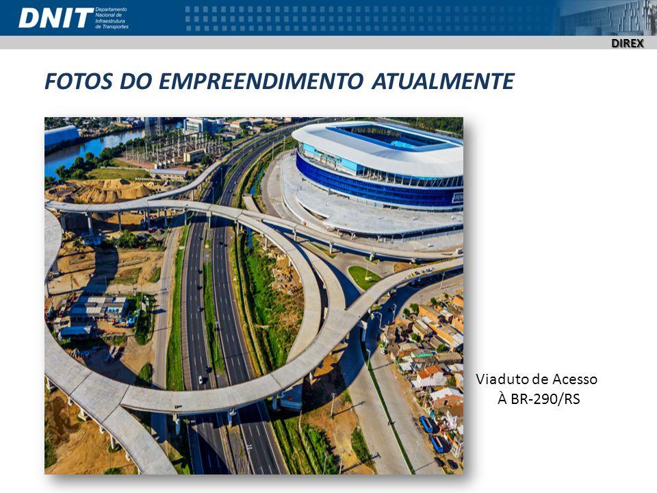 DIREX FOTOS DO EMPREENDIMENTO ATUALMENTE Viaduto de Acesso À BR-290/RS