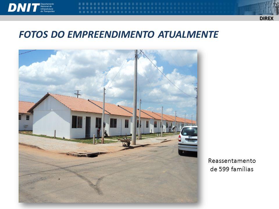 DIREX FOTOS DO EMPREENDIMENTO ATUALMENTE Reassentamento de 599 famílias
