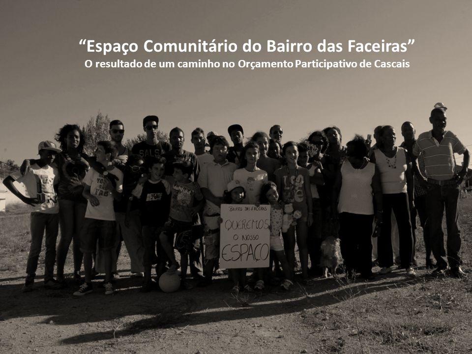 Espaço Comunitário do Bairro das Faceiras O resultado de um caminho no Orçamento Participativo de Cascais