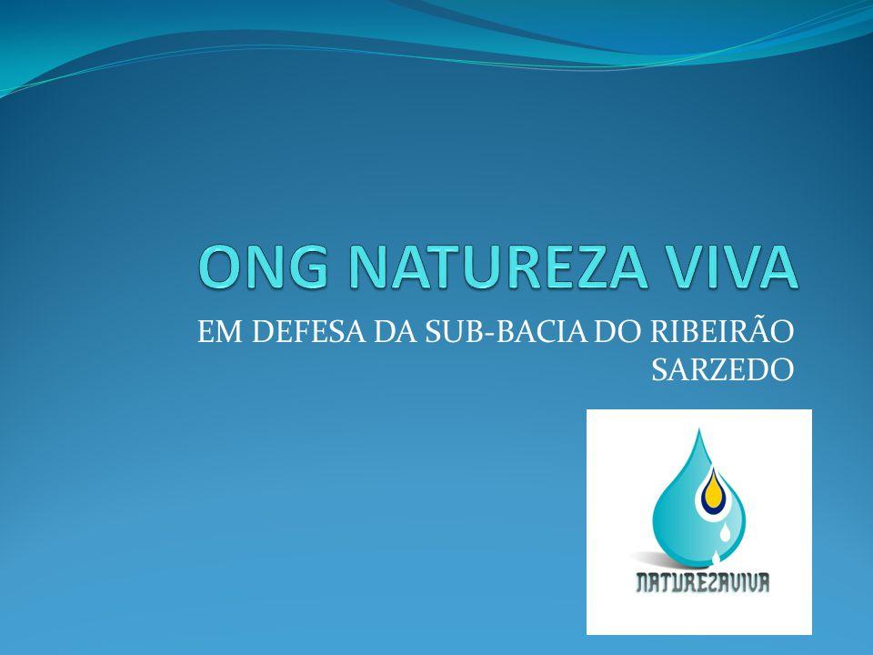 ONG NATUREZA VIVA -Toda ação humana provoca impactos ambientais.