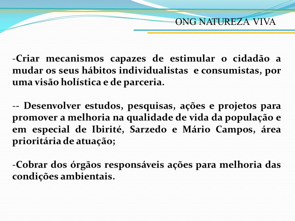 REPRESENTAÇÃO A ONG Natureza Viva possui representação no Comitê da Bacia Hidrográfica do Rio Paraopeba – CBH-Paraopeba e no Conselho Consultivo do Parque Estadual do Rola Moça