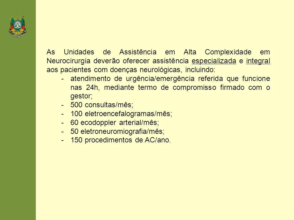 As Unidades de Assistência em Alta Complexidade em Neurocirurgia deverão oferecer assistência especializada e integral aos pacientes com doenças neuro