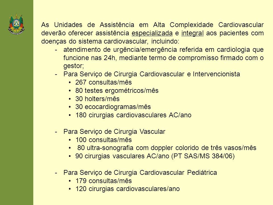 As Unidades de Assistência em Alta Complexidade Cardiovascular deverão oferecer assistência especializada e integral aos pacientes com doenças do sist