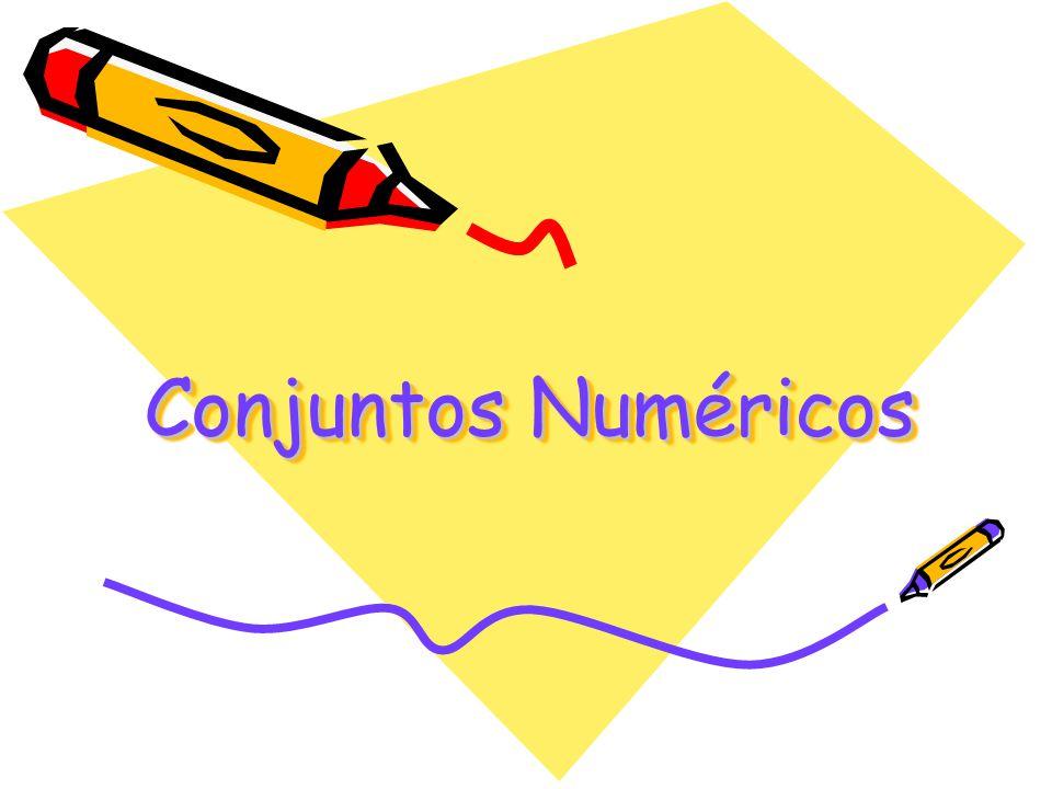 Conjuntos Numéricos Conjuntos Numéricos