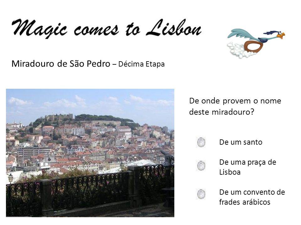Miradouro de São Pedro – Décima Etapa De onde provem o nome deste miradouro.