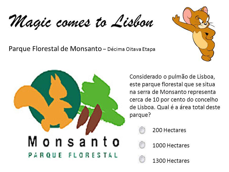 Parque Florestal de Monsanto – Décima Oitava Etapa Considerado o pulmão de Lisboa, este parque florestal que se situa na serra de Monsanto representa