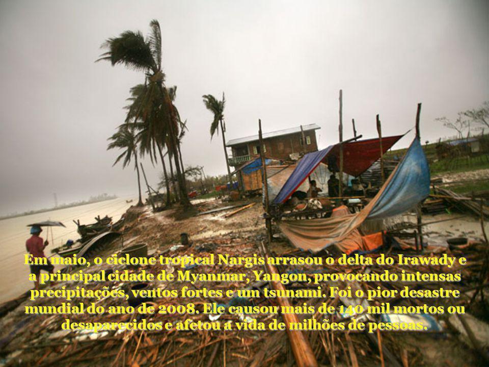 Em maio, o ciclone tropical Nargis arrasou o delta do Irawady e a principal cidade de Myanmar, Yangon, provocando intensas precipitações, ventos forte