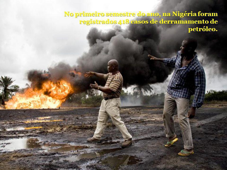 No primeiro semestre do ano, na Nigéria foram registrados 418 casos de derramamento de petróleo.