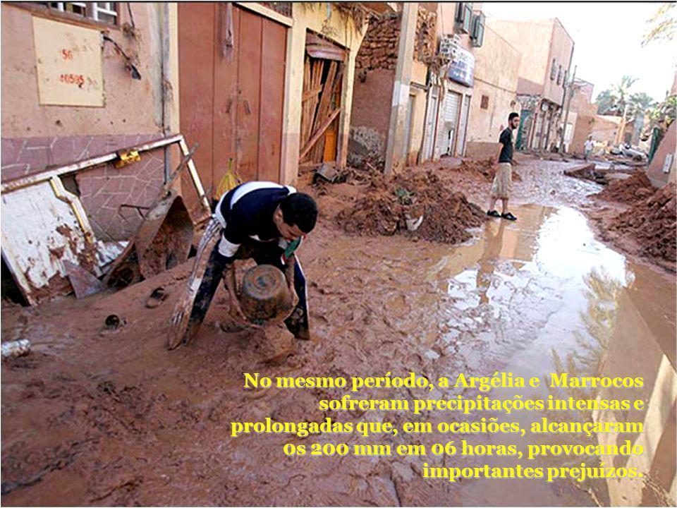 No mesmo período, a Argélia e Marrocos sofreram precipitações intensas e prolongadas que, em ocasiões, alcançaram 0s 200 mm em 06 horas, provocando im