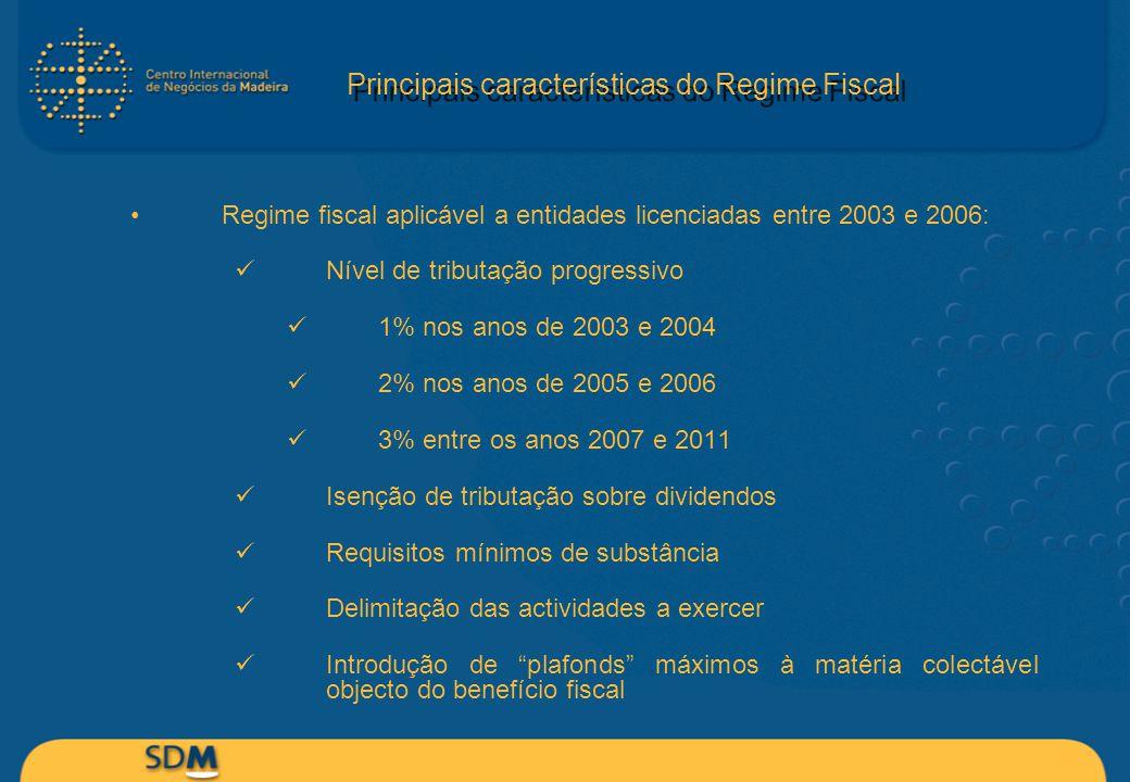 Regime fiscal aplicável a entidades licenciadas entre 2003 e 2006: Nível de tributação progressivo 1% nos anos de 2003 e 2004 2% nos anos de 2005 e 20