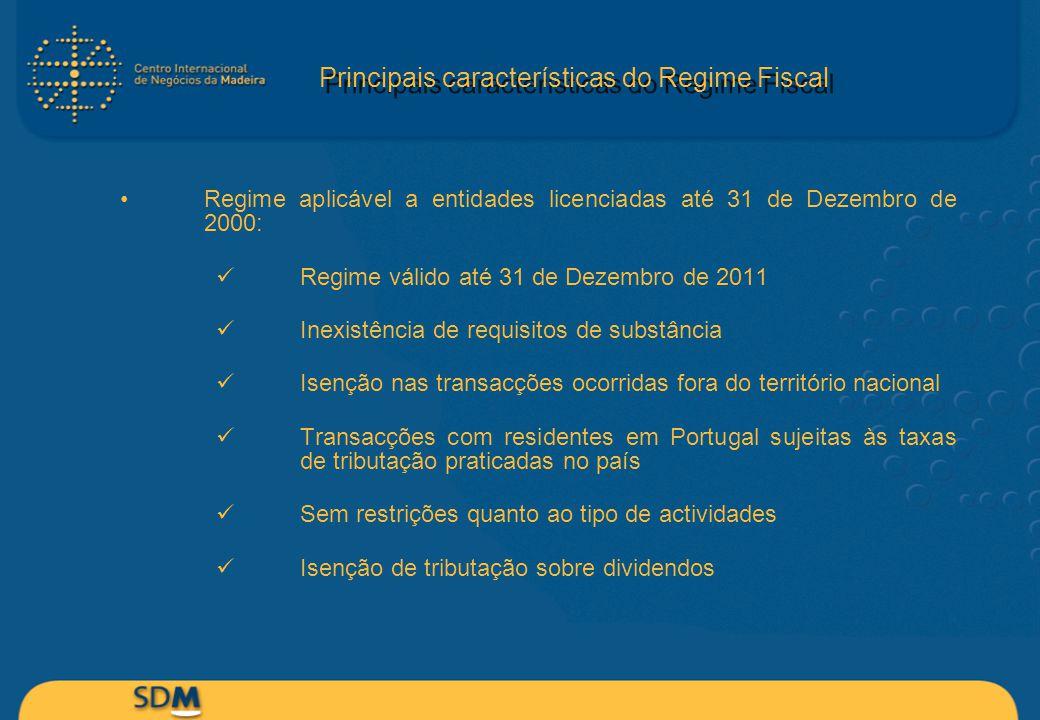 Regime aplicável a entidades licenciadas até 31 de Dezembro de 2000: Regime válido até 31 de Dezembro de 2011 Inexistência de requisitos de substância