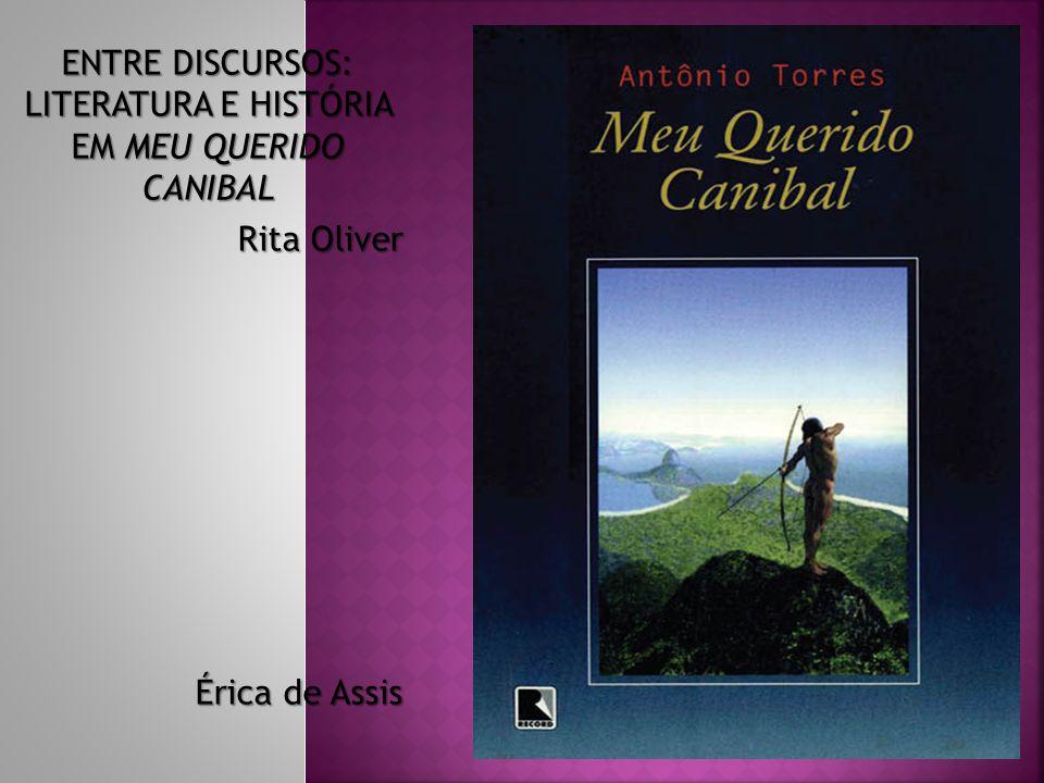 ENTRE DISCURSOS: LITERATURA E HISTÓRIA EM MEU QUERIDO CANIBAL Rita Oliver Érica de Assis