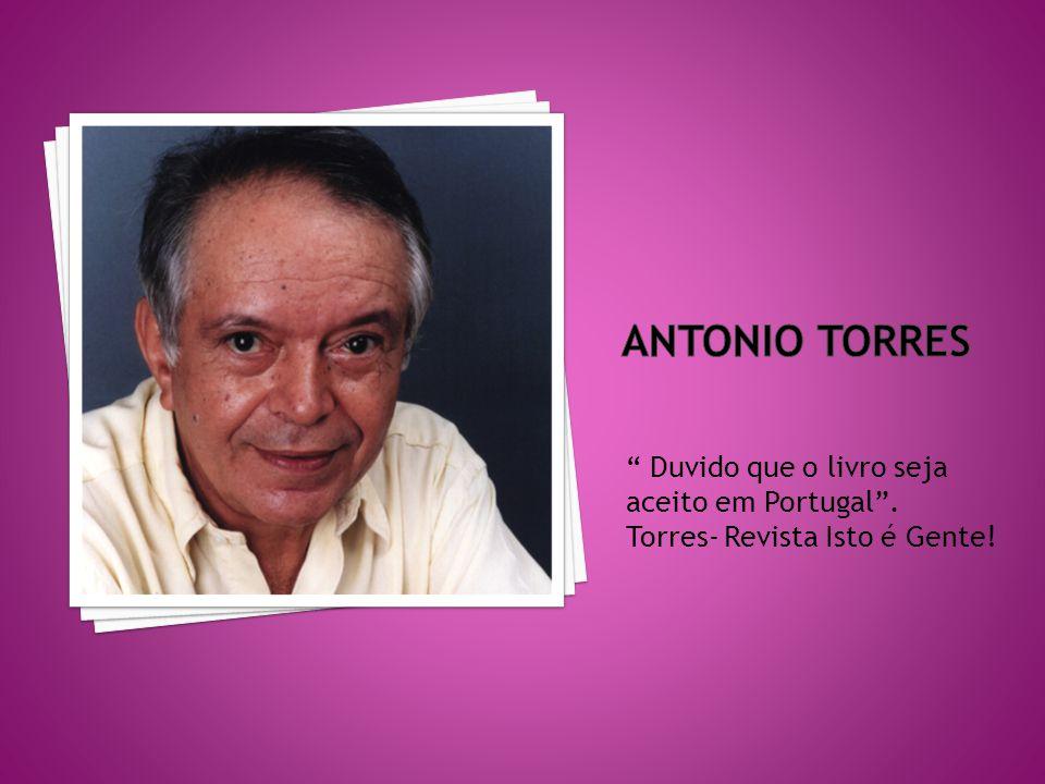 Duvido que o livro seja aceito em Portugal. Torres- Revista Isto é Gente!